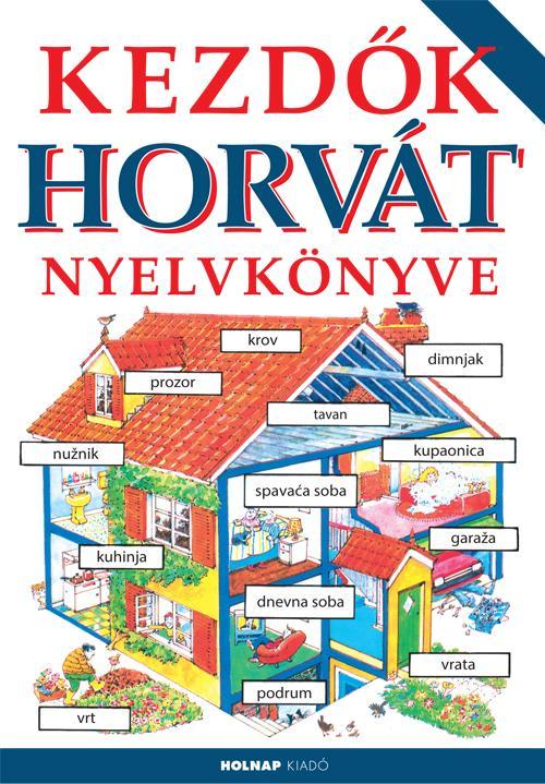 KEZDŐK HORVÁT NYELVKÖNYVE - 10. JAVÍTOTT KIADÁS