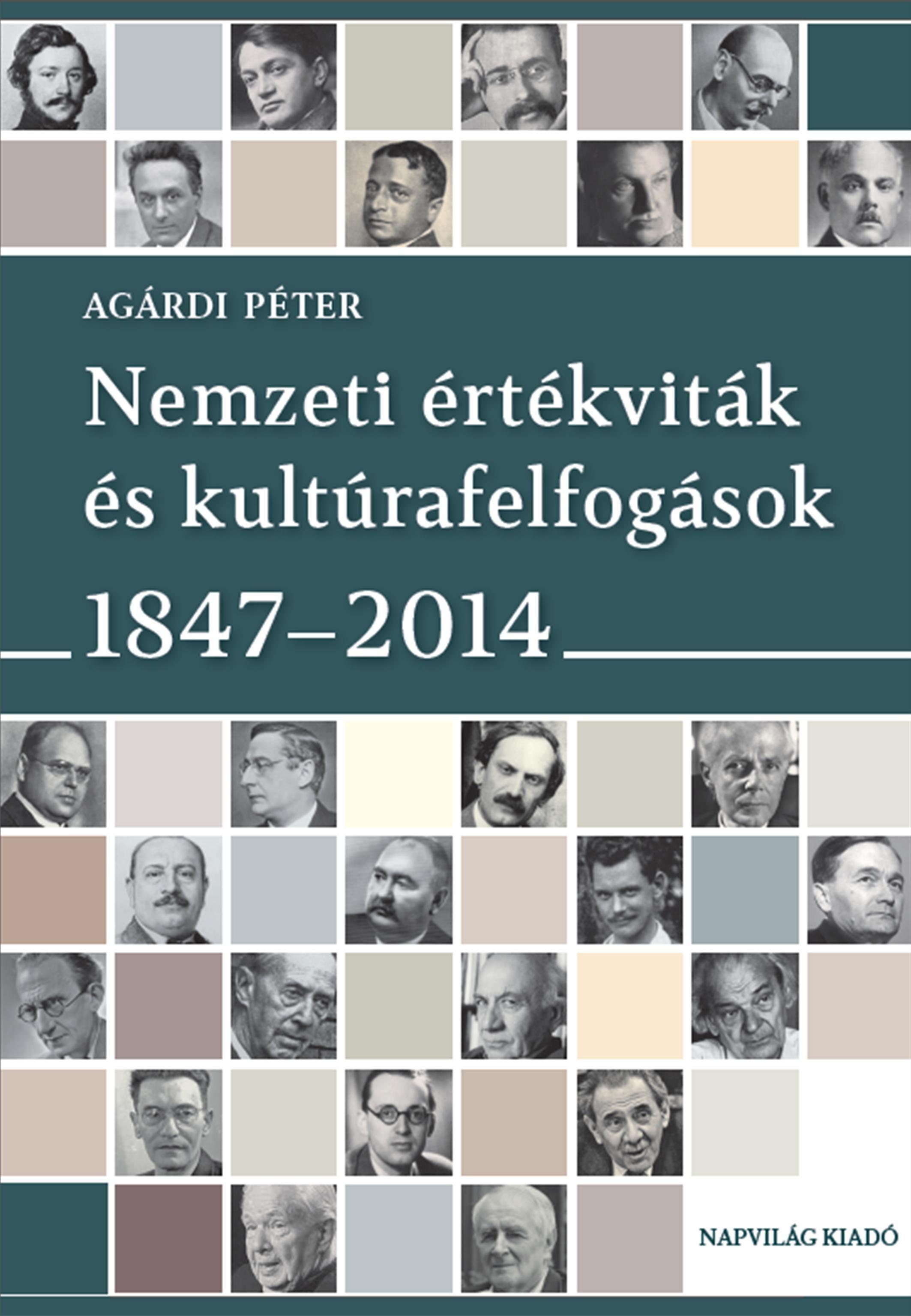 NEMZETI ÉRTÉKVITÁK ÉS KULTÚRAFELFOGÁSOK 1847-2014