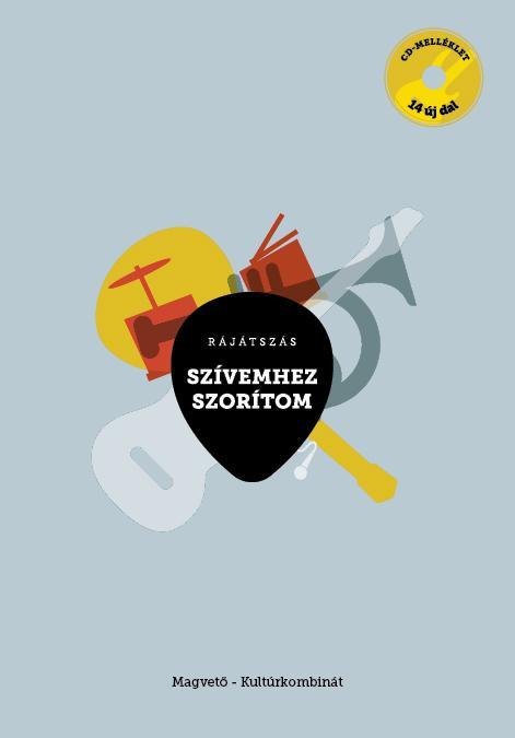 SZÍVEMHEZ SZORÍTOM - CD MELLÉKLETTEL