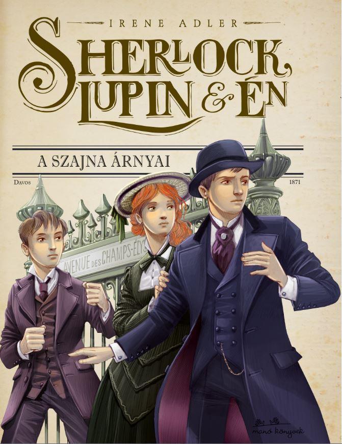 SHERLOCK, LUPIN ÉS ÉN - A SZAJNA ÁRNYAI