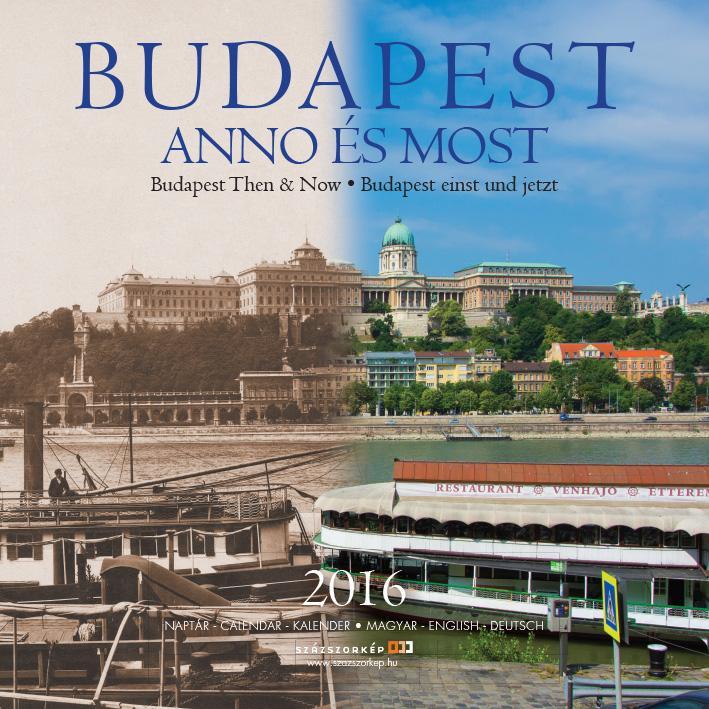 BUDAPEST ANNO ÉS MOST - NAPTÁR 2016 (30X30)