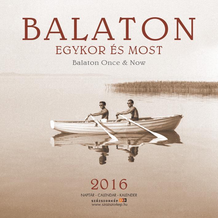 BALATON EGYKOR ÉS MOST - NAPTÁR 2016 (22X22 CM)