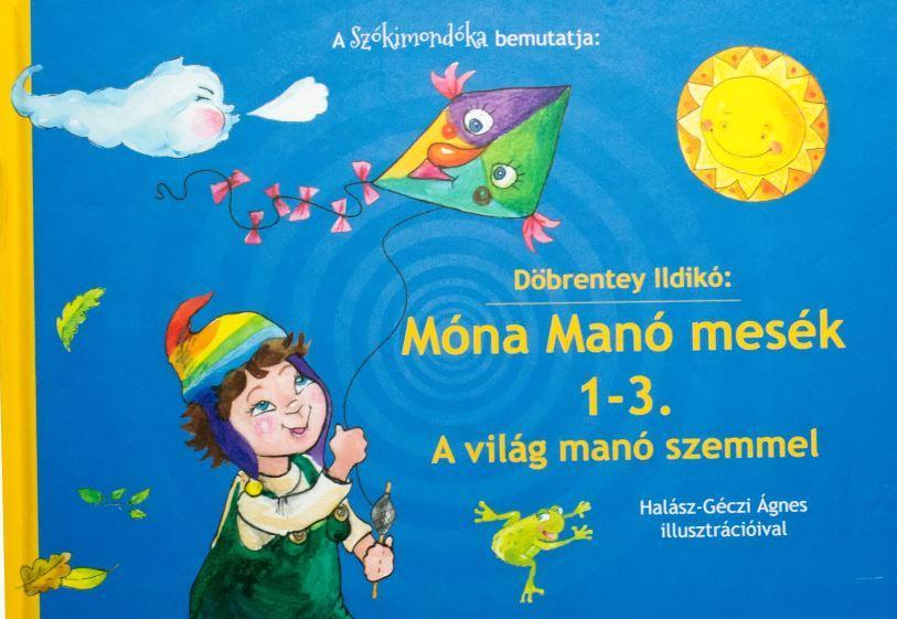 MÓNA MANÓ MESÉK 1-3. - A VILÁG MANÓ SZEMMEL