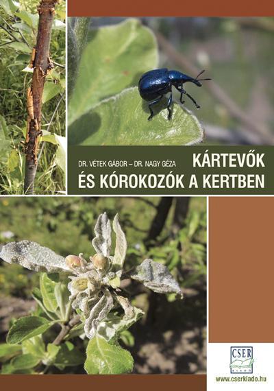 KÁRTEVÕK ÉS KÓROKOZÓK A KERTBEN - 2., JAVÍTOTT, BÕVÍTETT KIADÁS