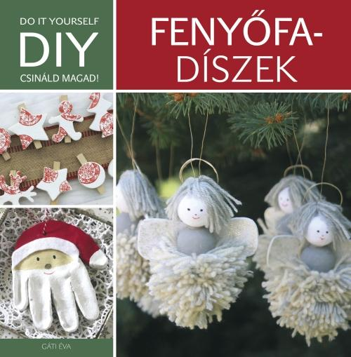 FENYŐFADÍSZEK - DIY CSINÁLD MAGAD!