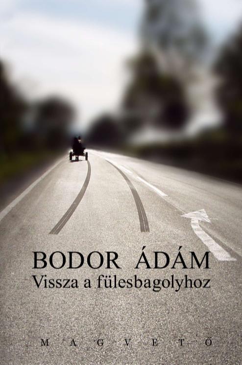 Bodor Ádám: Vissza a fülesbagolyhoz
