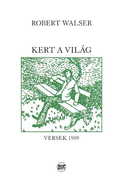 KERT A VILÁG - VERSEK 1909
