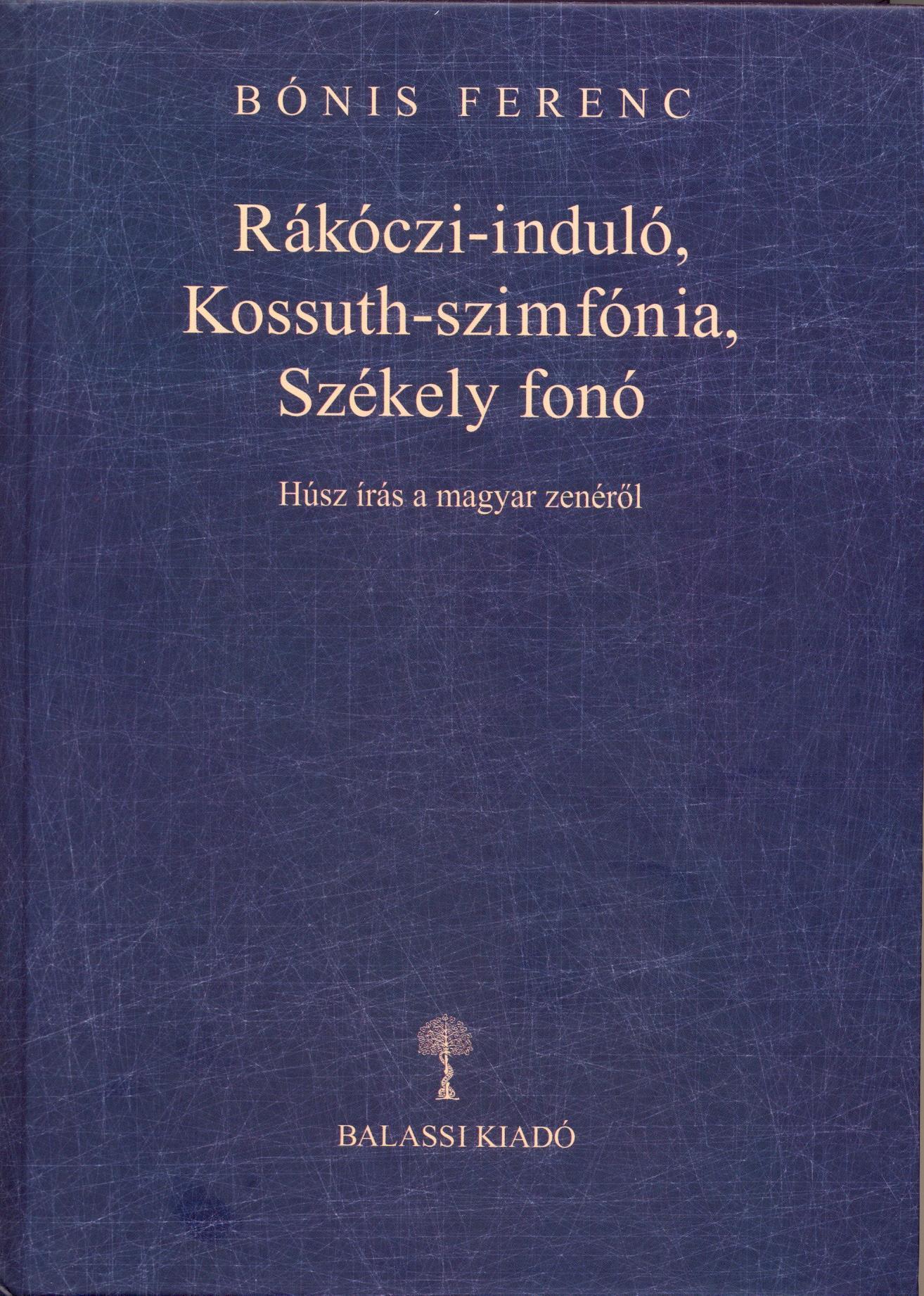 RÁKÓCZI-INDULÓ, KOSSUTH-SZIMFÓNIA, SZÉKELY FONÓ