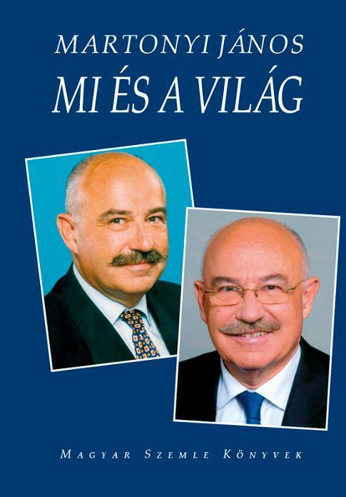 MI ÉS A VILÁG (ÍRÁSOK 2002-2010)