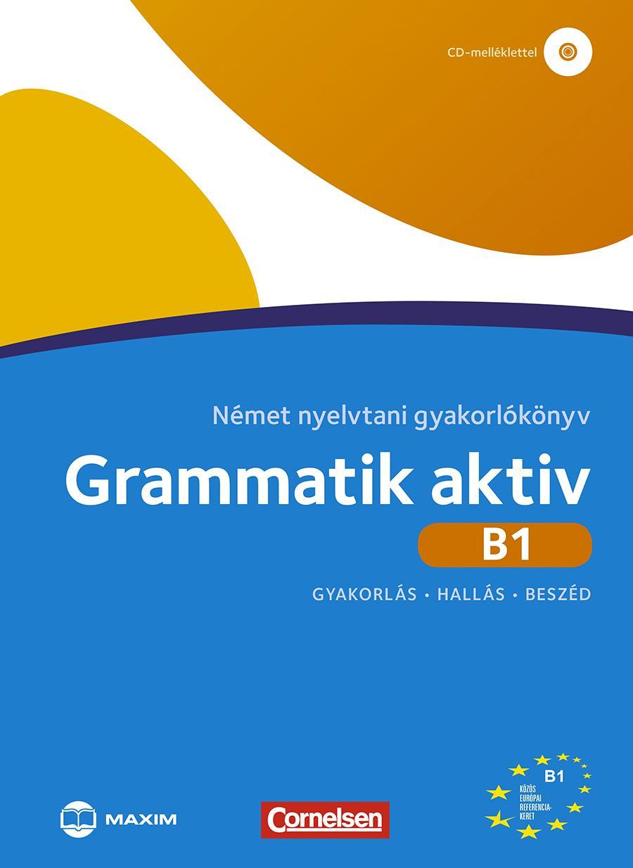 GRAMMATIK AKTIV B1 - NÉMET NYELVTANI GYAKORLÓKÖNYV (CD-MELLÉKLETTEL)