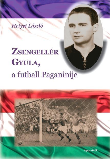 ZSENGELLÉR GYULA, A FUTBALL PAGANINIJE