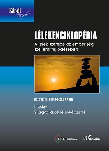 LÉLEKENCIKLOPÉDIA I. - VILÁGVALLÁSOK LÉLEKKÉPZETEI