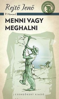 MENNI VAGY MEGHALNI - A PONYVA GYÖNGYSZEMEI