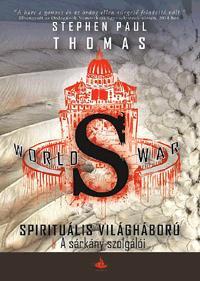 WORLD WAR S - SPIRITUÁLIS VILÁGHÁBORÚ - A SÁRKÁNY SZOLGÁLÓI