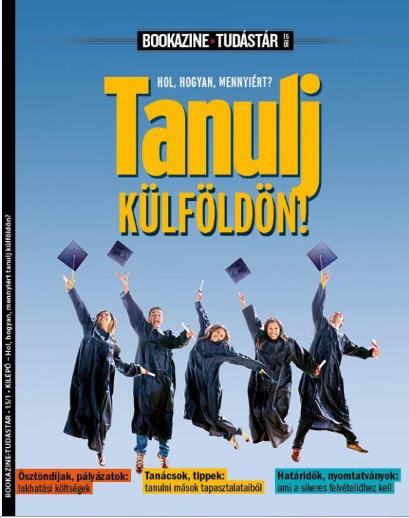 TANULJ KÜLFÖLDÖN! - BOOKAZINE TUDÁSTÁR 2015/1