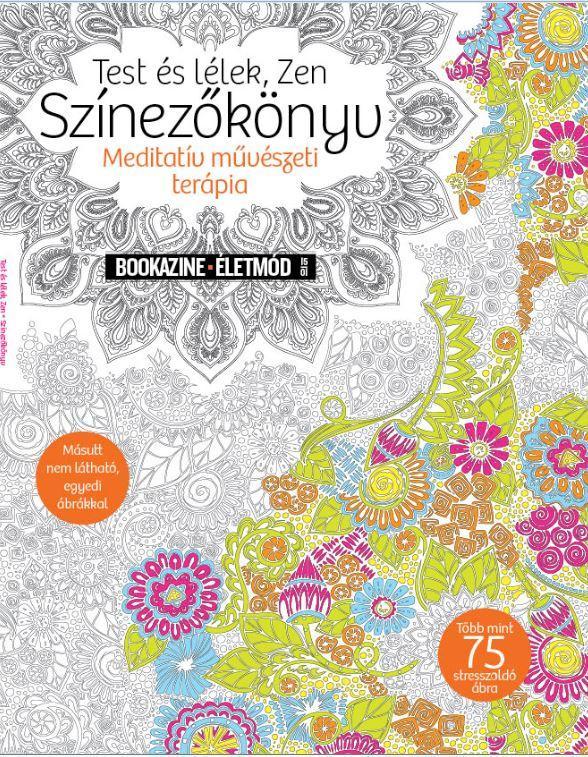 TEST ÉS LÉLEK, ZEN SZÍNEZŐKÖNYV - BOOKAZINE ÉLETMÓD 2015/1.