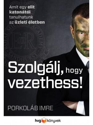 SZOLGÁLJ, HOGY VEZETHESS!