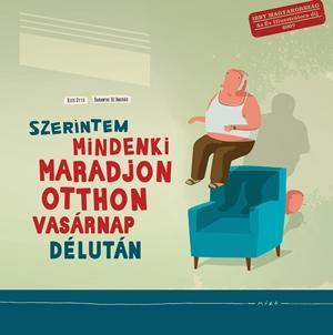 SZERINTEM MINDENKI MARADJON OTTHON VASÁRNAP DÉLUTÁN