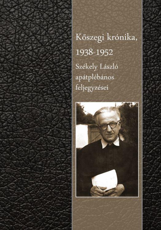 KŐSZEGI KRÓNIKA 1938-1952