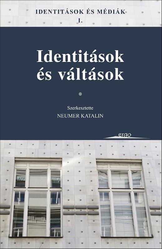 IDENTITÁSOK ÉS VÁLTÁSOK - IDENTITÁSOK ÉS MÉDIÁK 1.