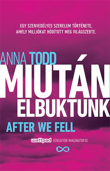 MIUTÁN ELBUKTUNK - AFTER WE FELL