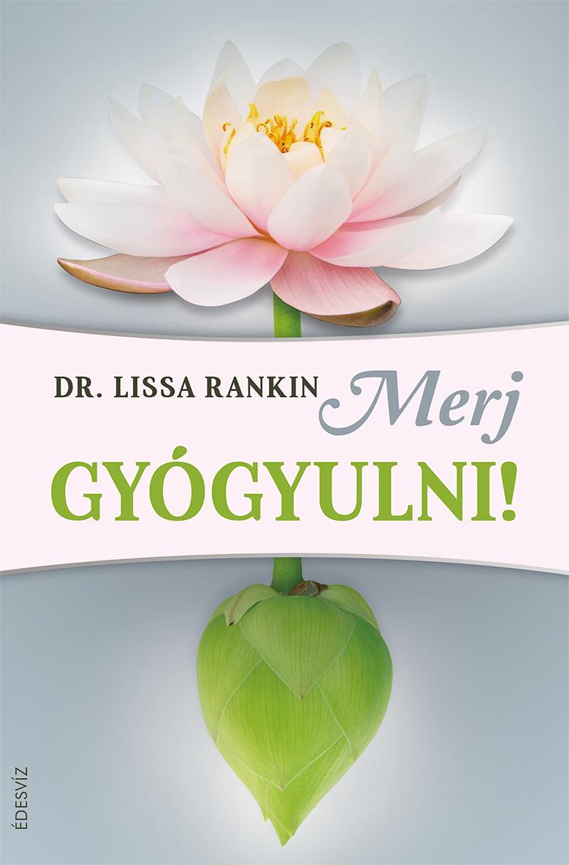 RANKIN, LISSA M.D. - MERJ GYÓGYULNI!