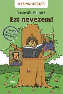 EZT NEVEZEM! - NYELVKINCSTÁR-SOROZAT