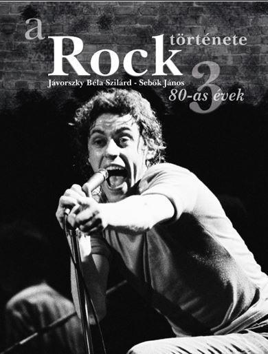 A ROCK TÖRTÉNETE 3 - 80-AS ÉVEK