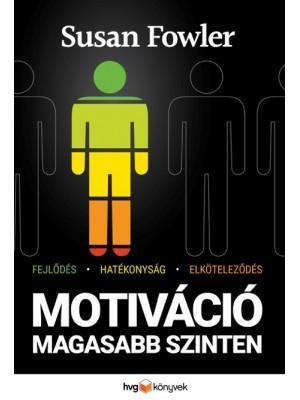 MOTIVÁCIÓ MAGASABB SZINTEN