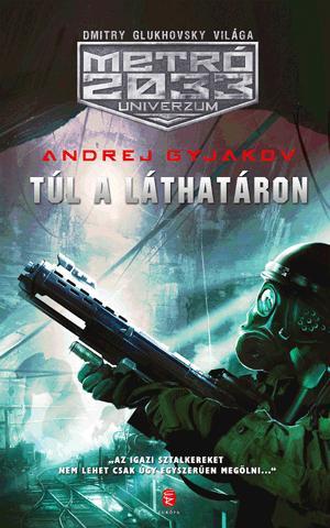 TÚL A LÁTHATÁRON - METRÓ 2033 UNIVERZUM -