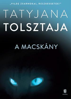 TOLSZTAJA, TATYJANA - A MACSKÁNY