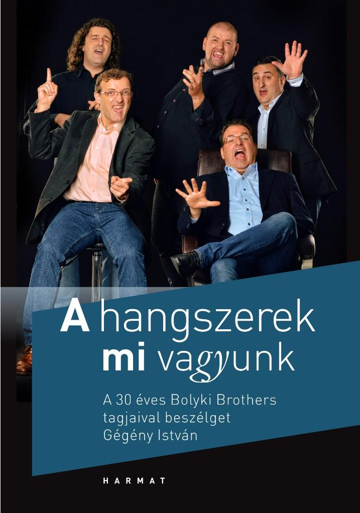 A HANGSZEREK MI VAGYUNK - A 30 ÉVES BOLYKI BROTHERS TAGJAIVAL BESZÉLGET GÉGÉNY I