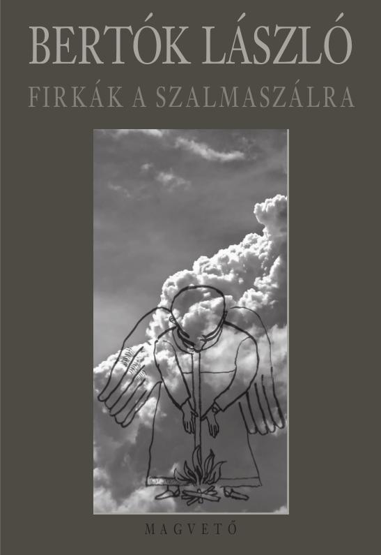 FIRKÁK A SZALMASZÁLRA