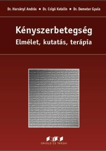 KÉNYSZERBETEGSÉG - ELMÉLET, KUTATÁS, TERÁPIA (2. ÁTDOLGOZOTT KIADÁS)