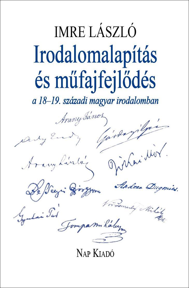 IRODALOMALAPÍTÁS ÉS MŰFAJFEJLŐDÉS A 18-19. SZÁZADI MAGYAR IRODALOMBAN