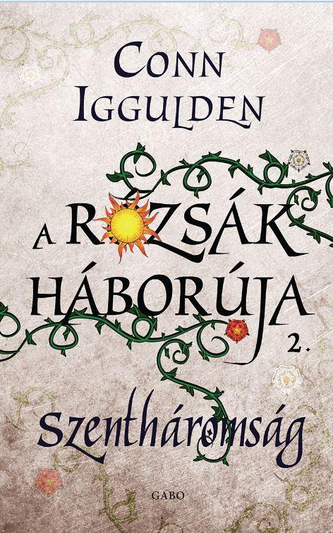 SZENTHÁROMSÁG - A RÓZSÁK HÁBORÚJA 2.