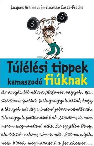 TÚLÉLÉSI TIPPEK KAMASZODÓ FIÚKNAK