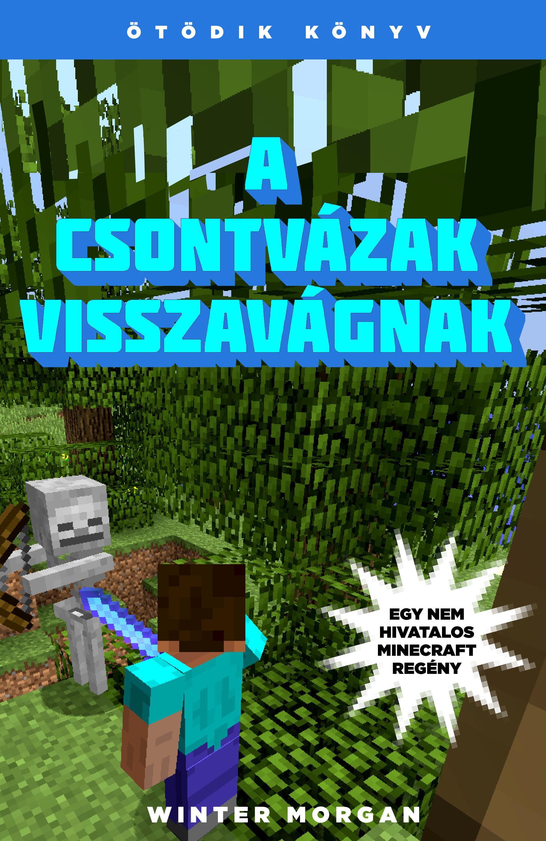 A CSONTVÁZAK VISSZAVÁGNAK - MINECRAFT 5.