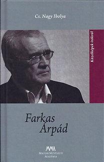 FARKAS ÁRPÁD - KÖZELKÉPEK ÍRÓKRÓL