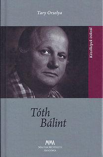TÓTH BÁLINT - KÖZELKÉPEK ÍRÓKRÓL
