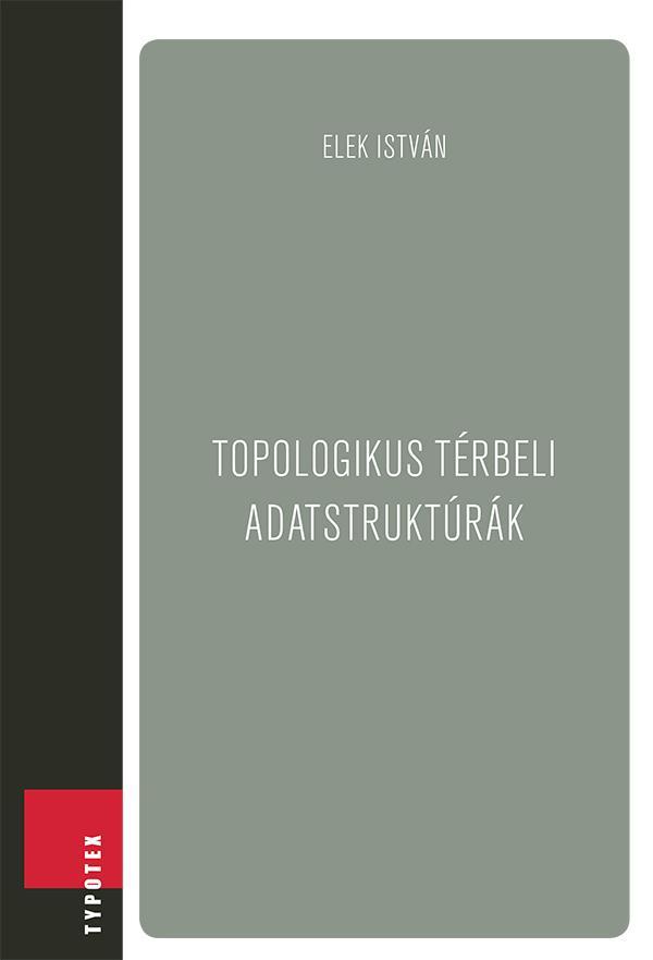 TOPOLOGIKUS TÉRBELI ADATSTRUKTÚRÁK