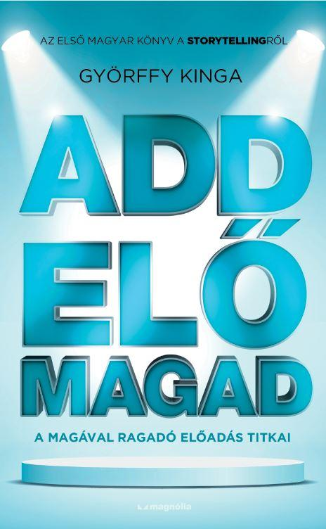 GYÖRFFY KINGA - ADD ELŐ MAGAD