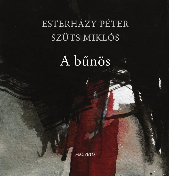 Esterházy Péter - Szüts Miklós: A bűnös