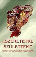 SZERETETRE SZÜLETTEM - ÚJ KIADÁS -