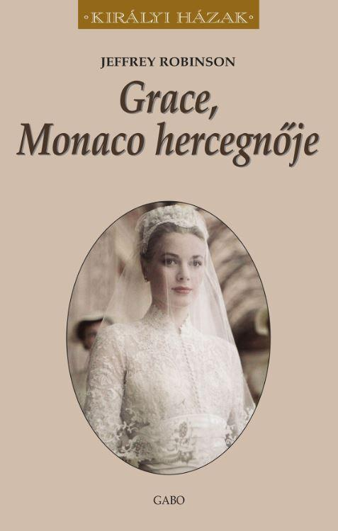 GRACE, MONACO HERCEGNŐJE - KIRÁLYI HÁZAK