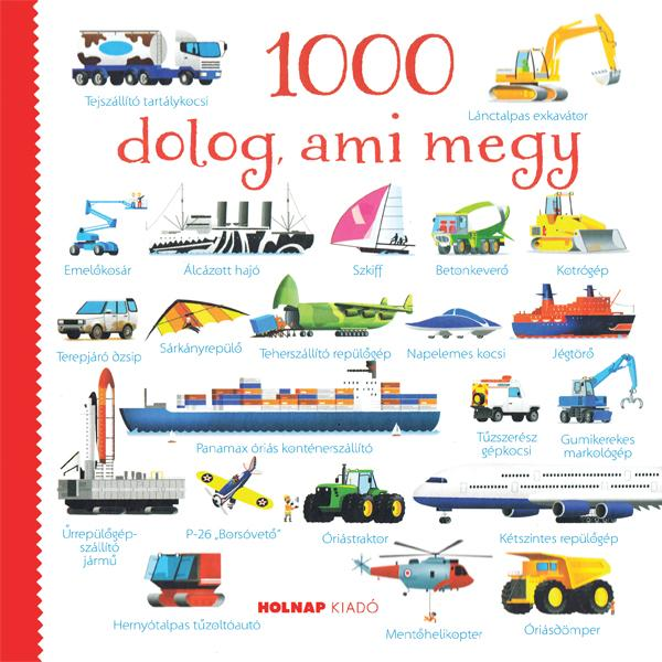 1000 DOLOG, AMI MEGY
