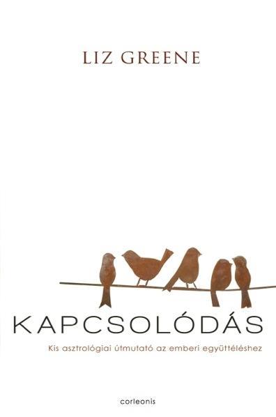 KAPCSOLÓDÁS - KIS ASZTROLÓGIAI ÚTMUTATÓ AZ EMBERI EGYÜTTÉLÉSHEZ