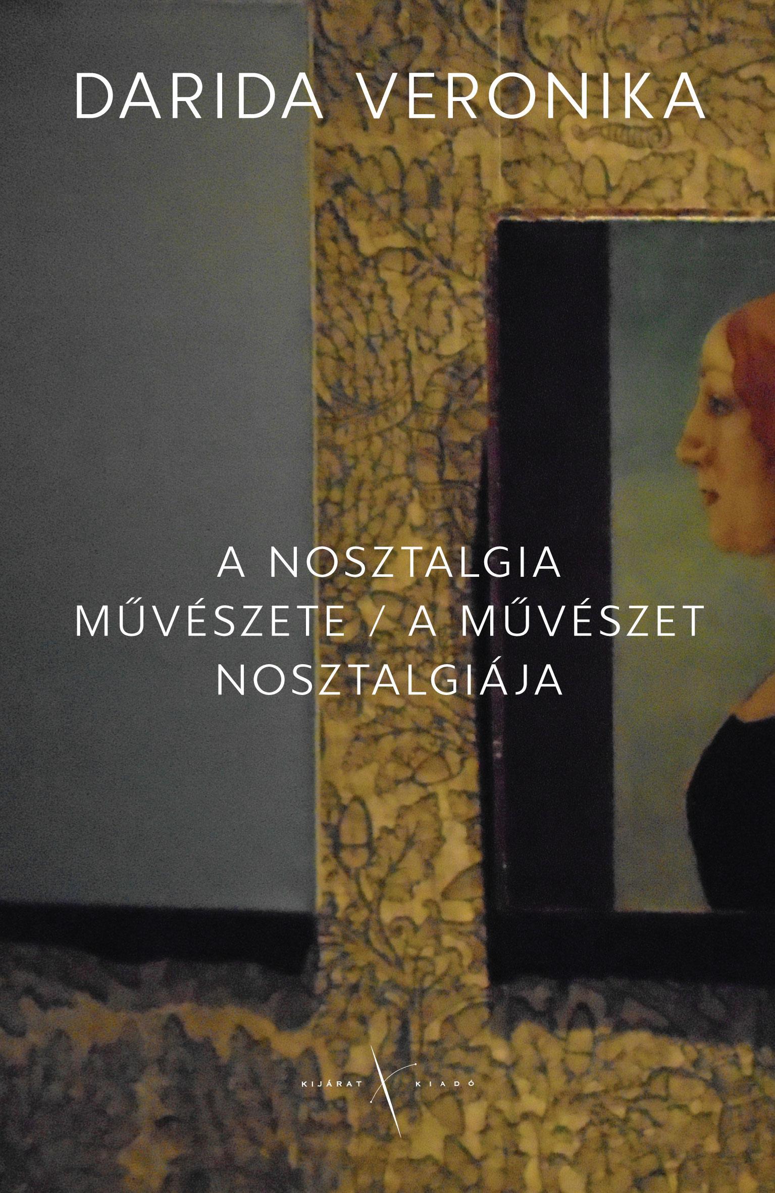 A NOSZTALGIA MŰVÉSZETE / A MŰVÉSZET NOSZTALGIÁJA