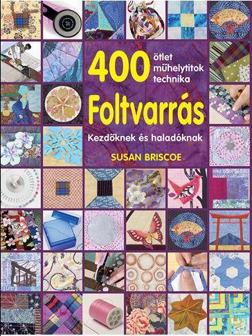 FOLTVARRÁS - 400 ÖTLET, MŰHELYTITOK, TECHNIKA