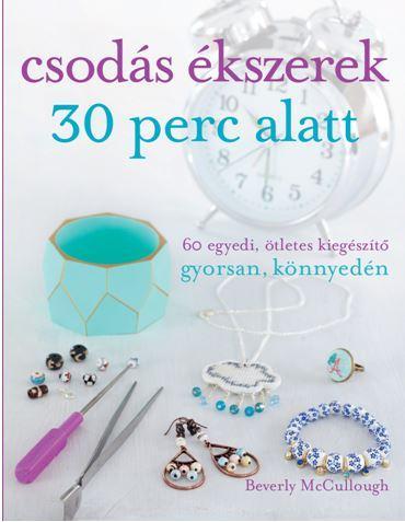 CSODÁS ÉKSZEREK 30 PERC ALATT